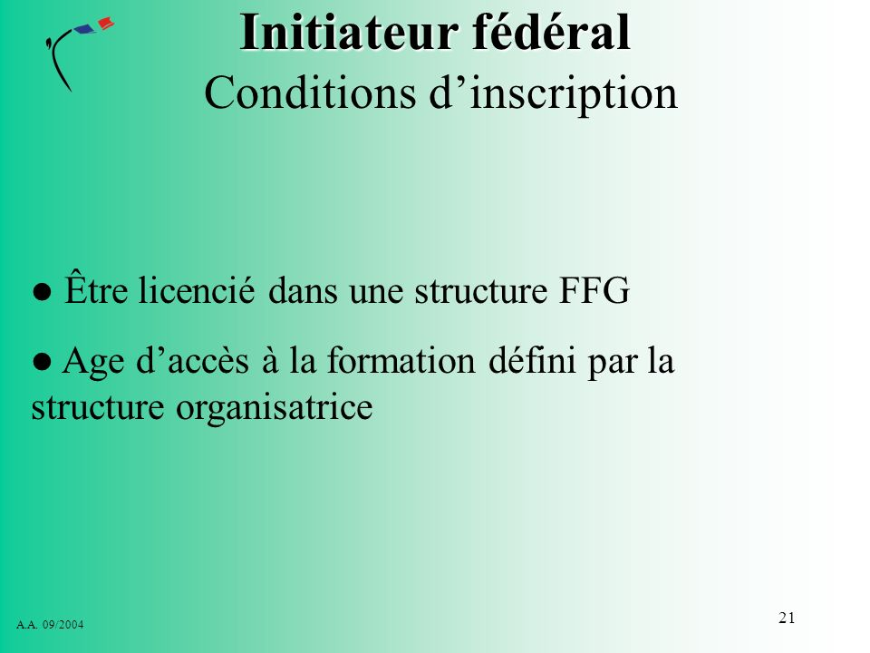 Initiateur fédéral Conditions d'inscription