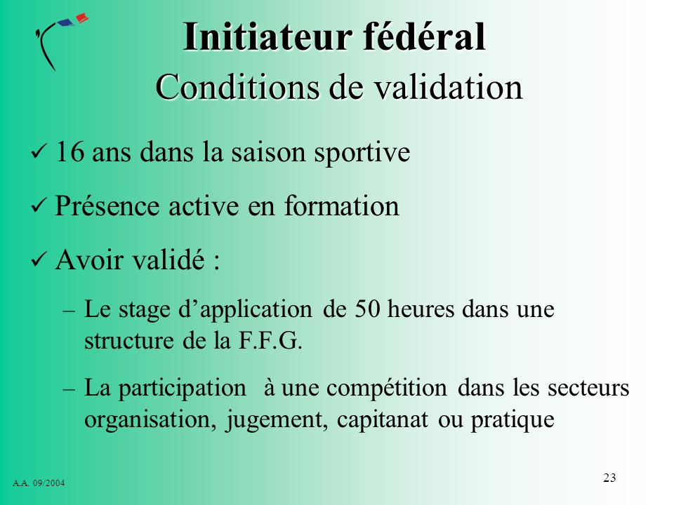 Initiateur fédéral Conditions de validation