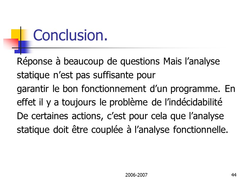Conclusion. Réponse à beaucoup de questions Mais l'analyse