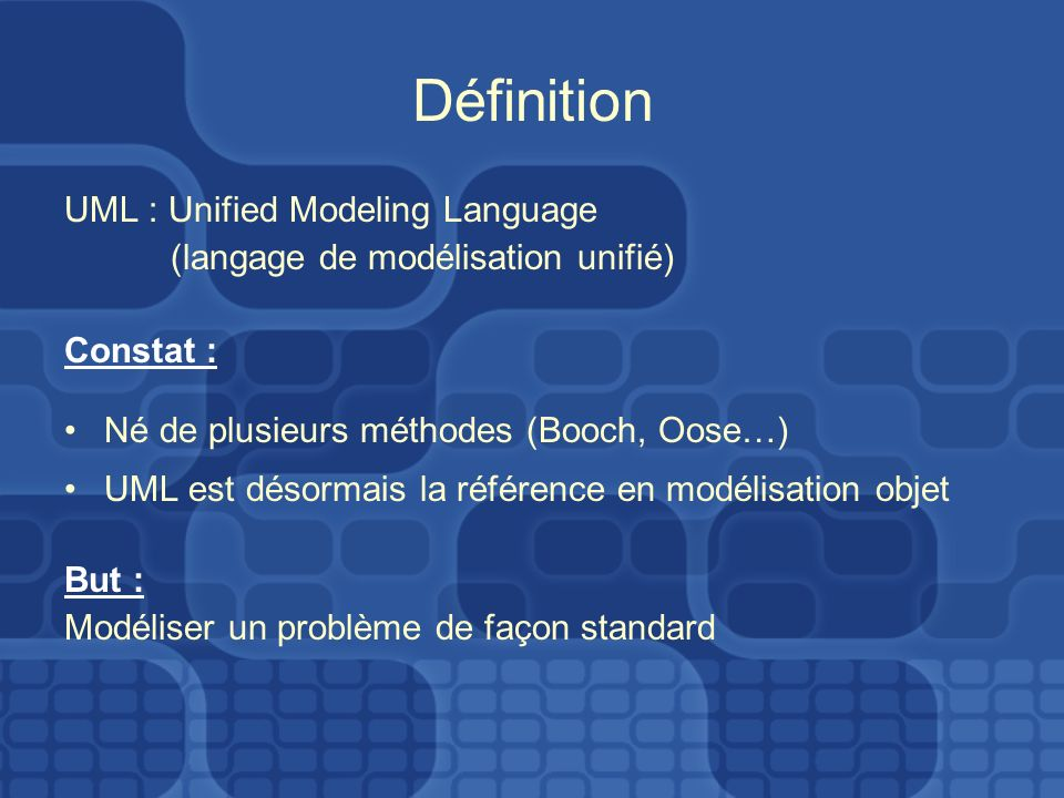 Définition UML : Unified Modeling Language