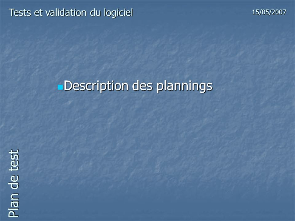 Description des plannings