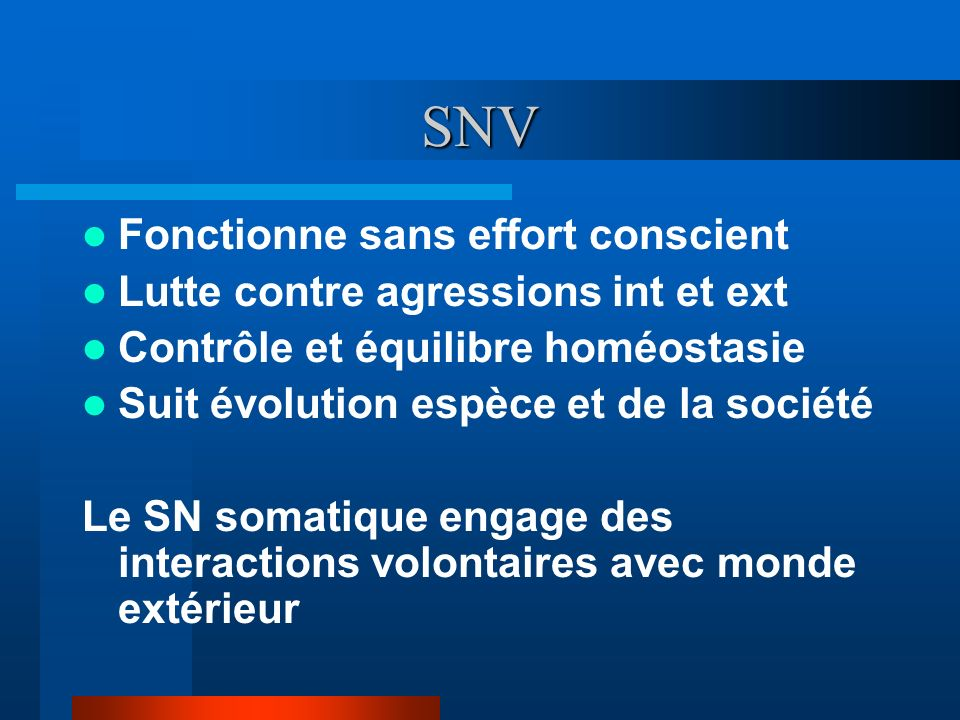 SNV Fonctionne sans effort conscient