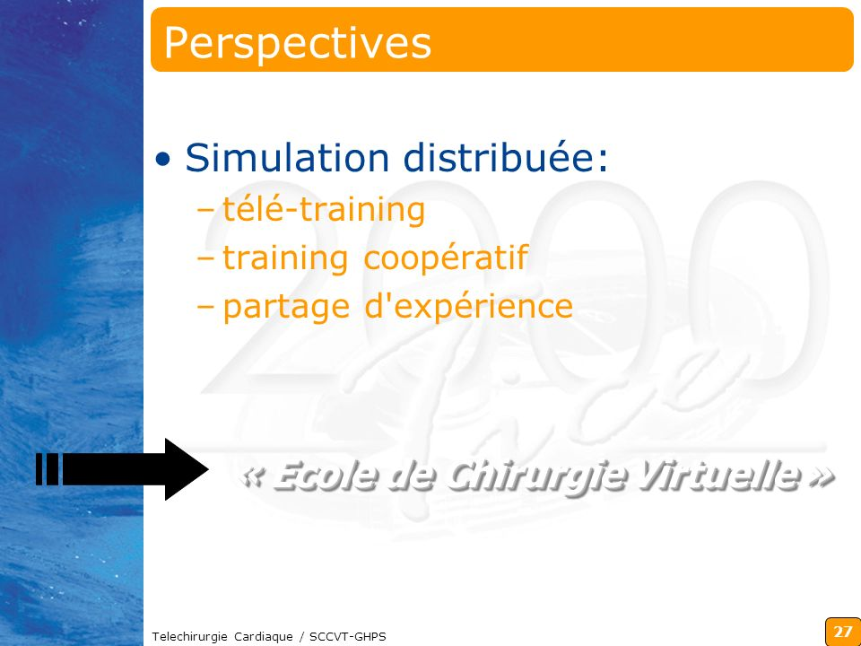 Perspectives Simulation distribuée: « Ecole de Chirurgie Virtuelle »