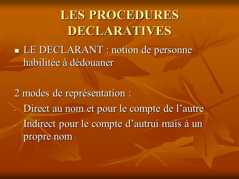 LES PROCEDURES DECLARATIVES