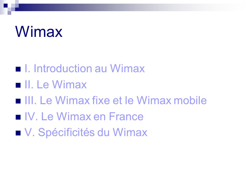 Wimax I. Introduction au Wimax II. Le Wimax