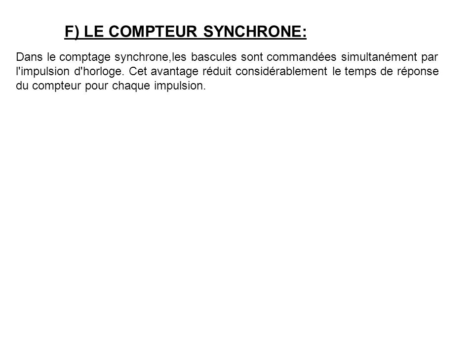 F) LE COMPTEUR SYNCHRONE: