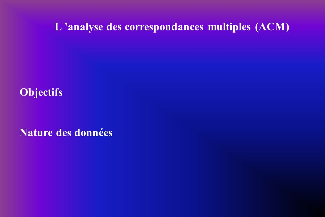 L 'analyse des correspondances multiples (ACM)