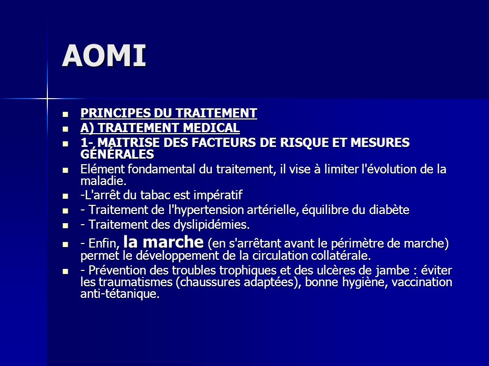 AOMI PRINCIPES DU TRAITEMENT A) TRAITEMENT MEDICAL