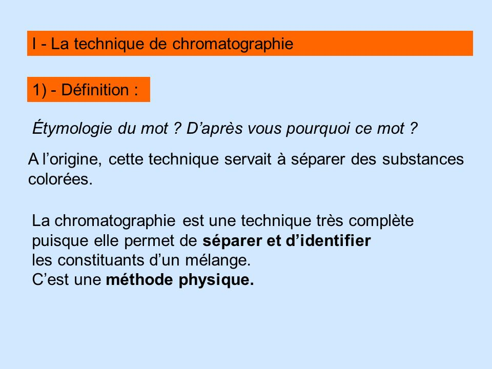 I - La technique de chromatographie