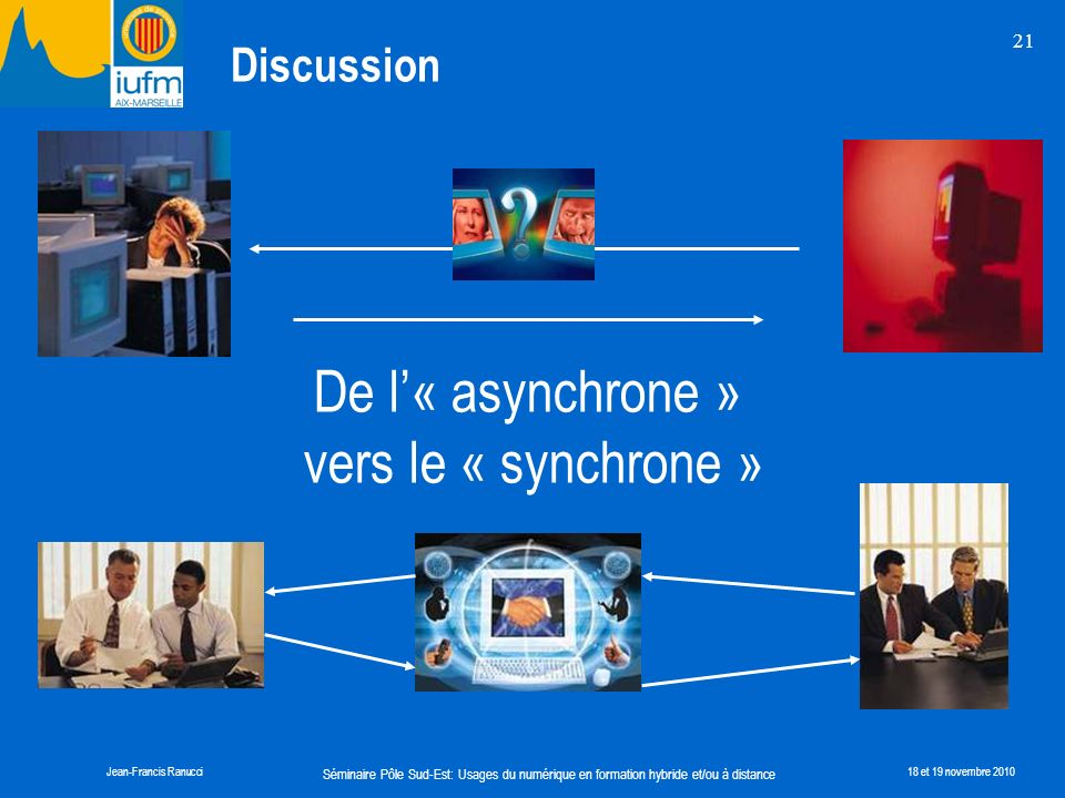 De l'« asynchrone » vers le « synchrone » Discussion 21