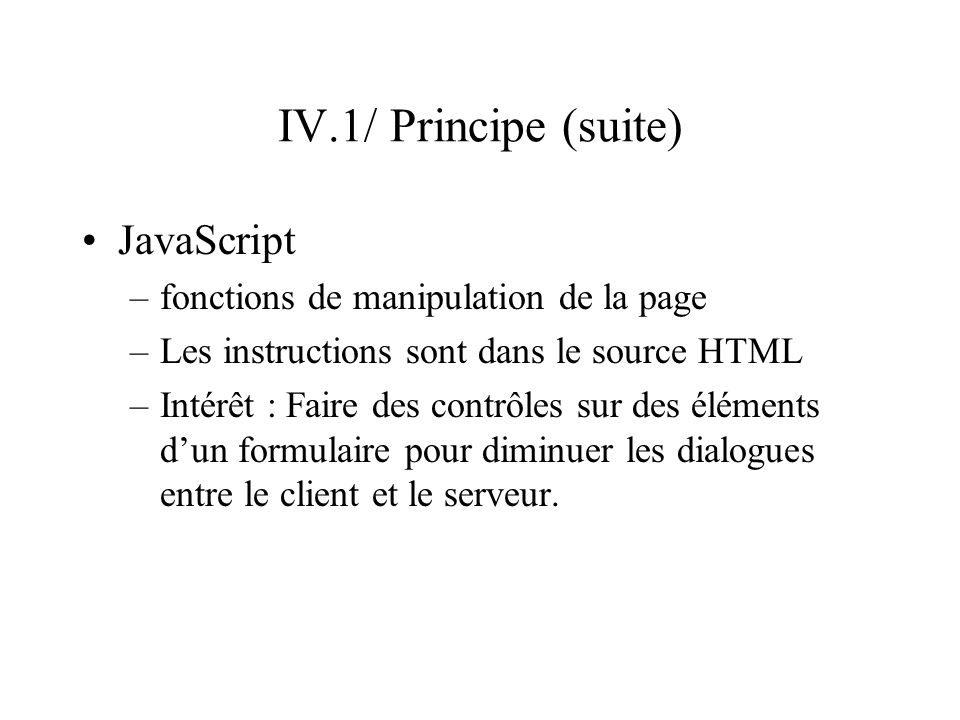 IV.1/ Principe (suite) JavaScript fonctions de manipulation de la page
