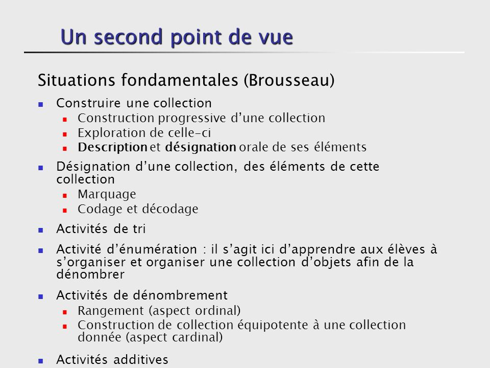 Un second point de vue Situations fondamentales (Brousseau)
