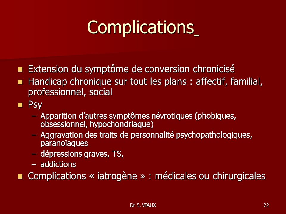 Complications Extension du symptôme de conversion chronicisé