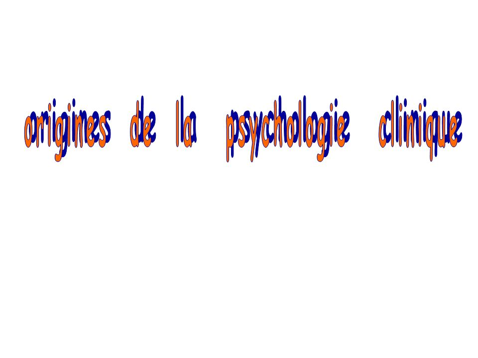 origines de la psychologie clinique