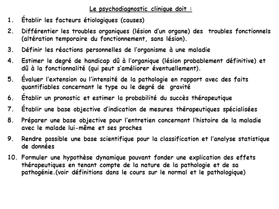 Le psychodiagnostic clinique doit :