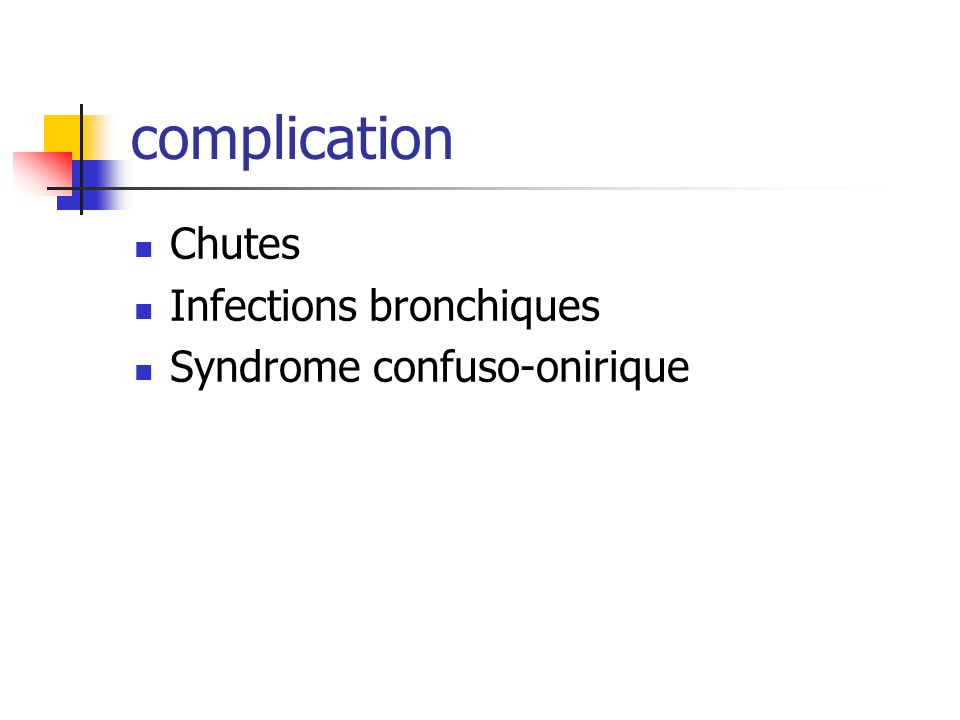 complication Chutes Infections bronchiques Syndrome confuso-onirique