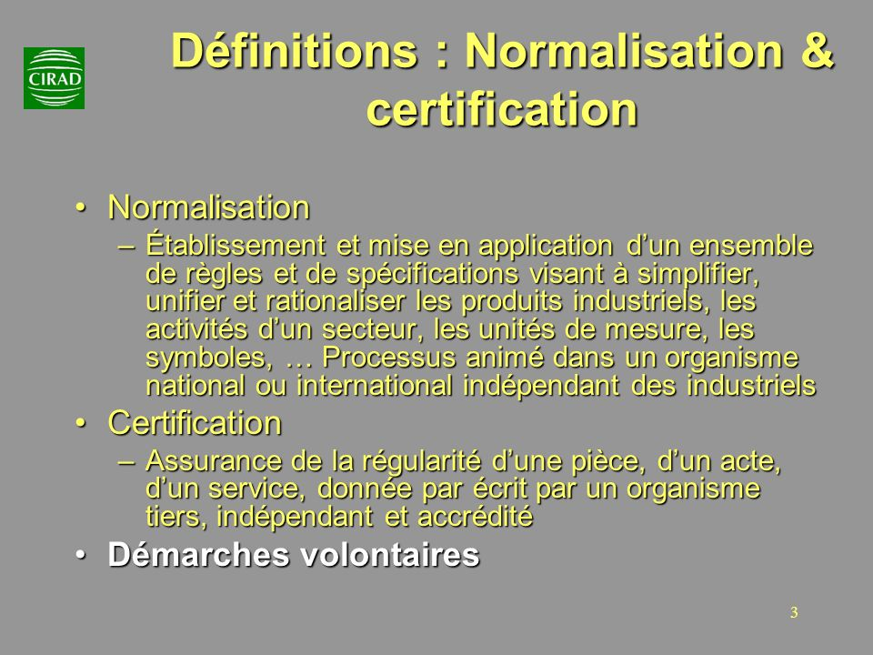 Définitions : Normalisation & certification
