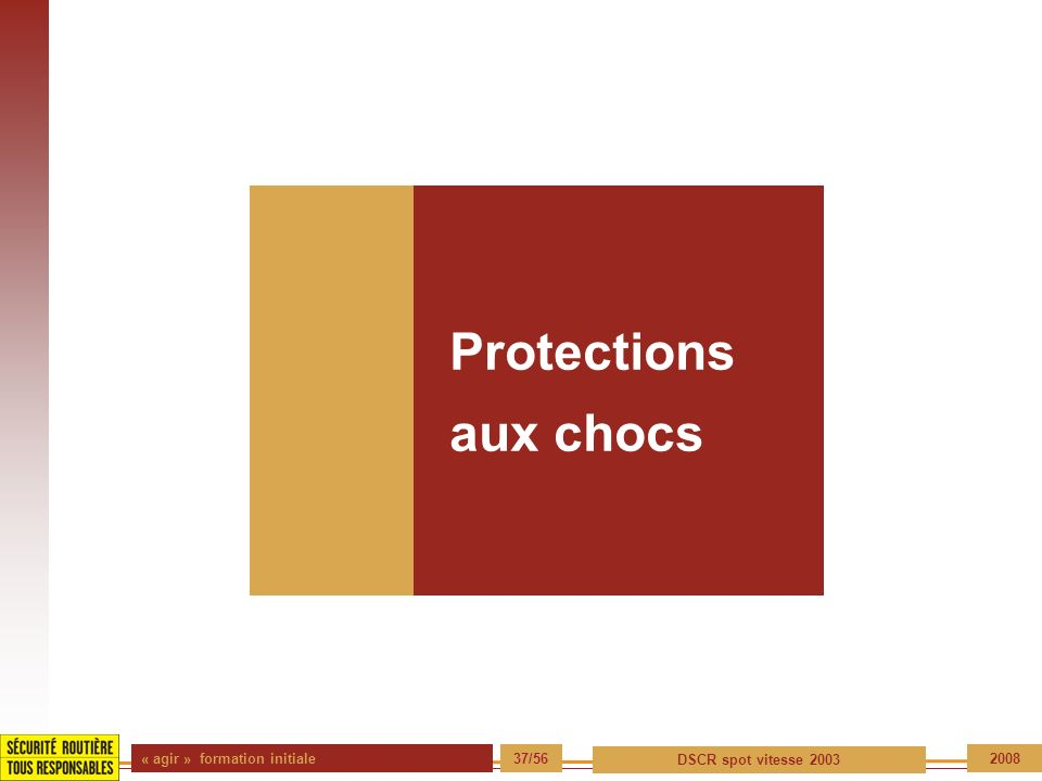 Protections aux chocs « agir » formation initiale 37/56