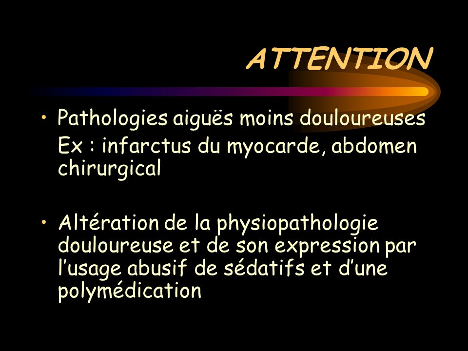 ATTENTION Pathologies aiguës moins douloureuses