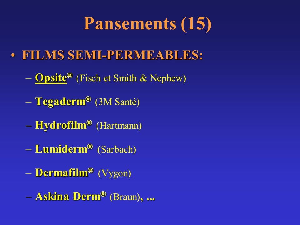 Pansements (15) FILMS SEMI-PERMEABLES:
