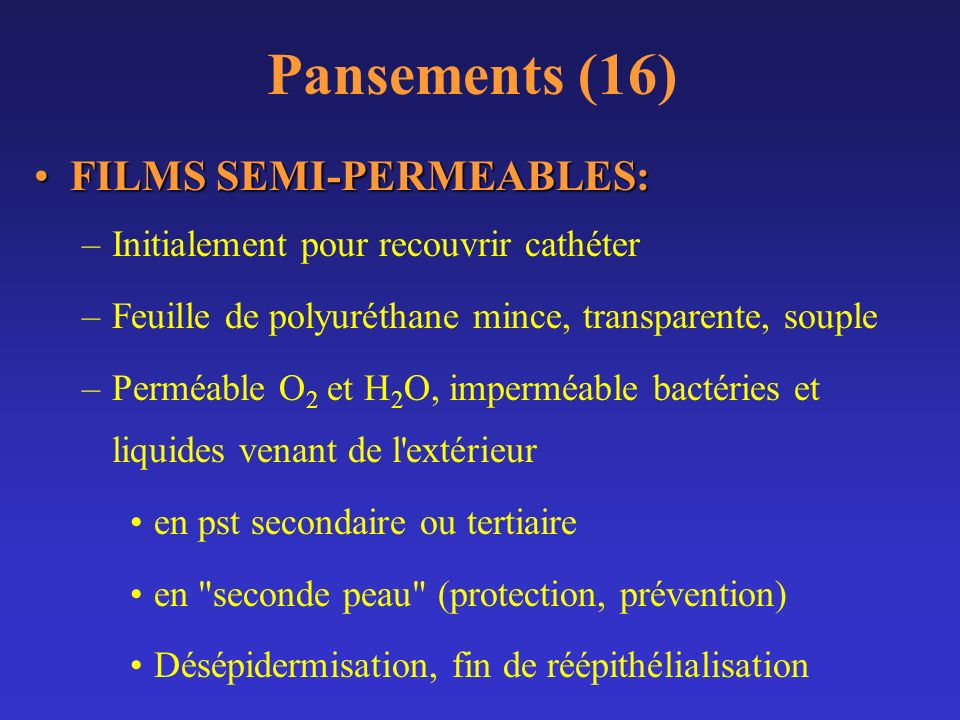 Pansements (16) FILMS SEMI-PERMEABLES: