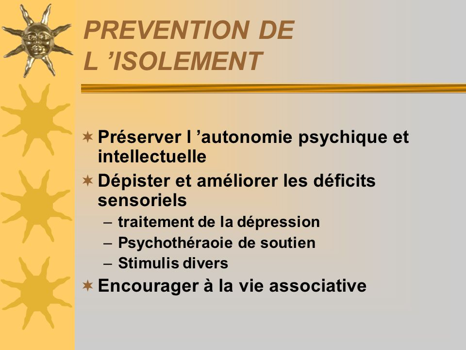 PREVENTION DE L 'ISOLEMENT