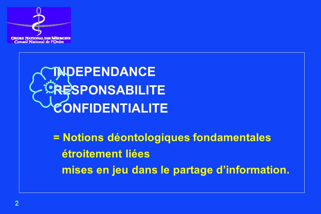  INDEPENDANCE RESPONSABILITE CONFIDENTIALITE