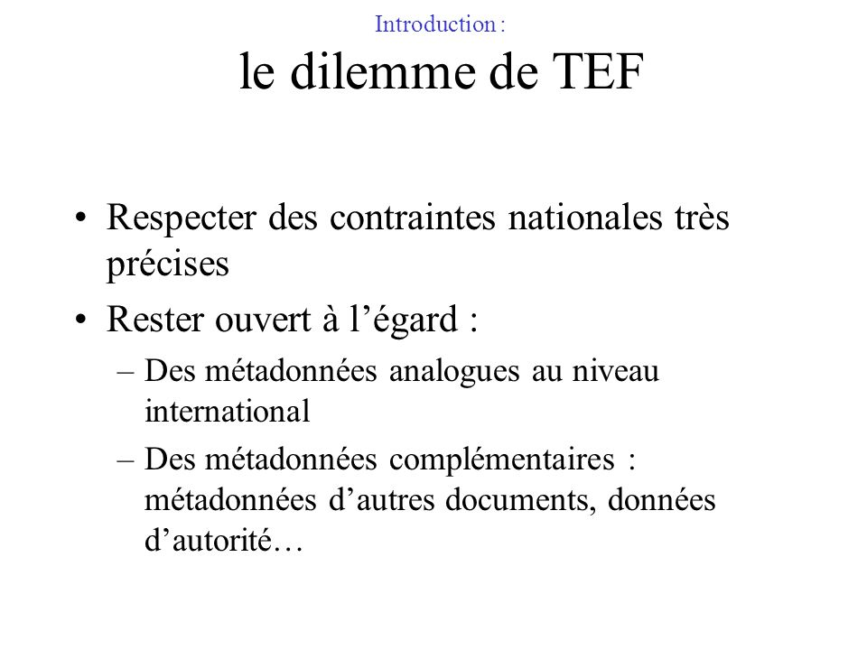 Introduction : le dilemme de TEF