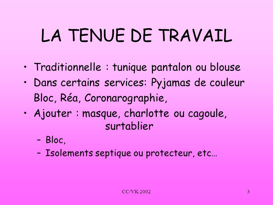 LA TENUE DE TRAVAIL Traditionnelle : tunique pantalon ou blouse
