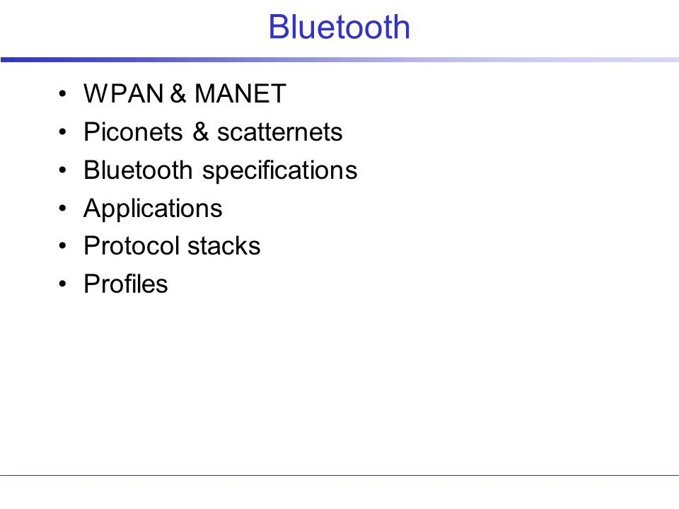 Bluetooth WPAN & MANET Piconets & scatternets Bluetooth specifications