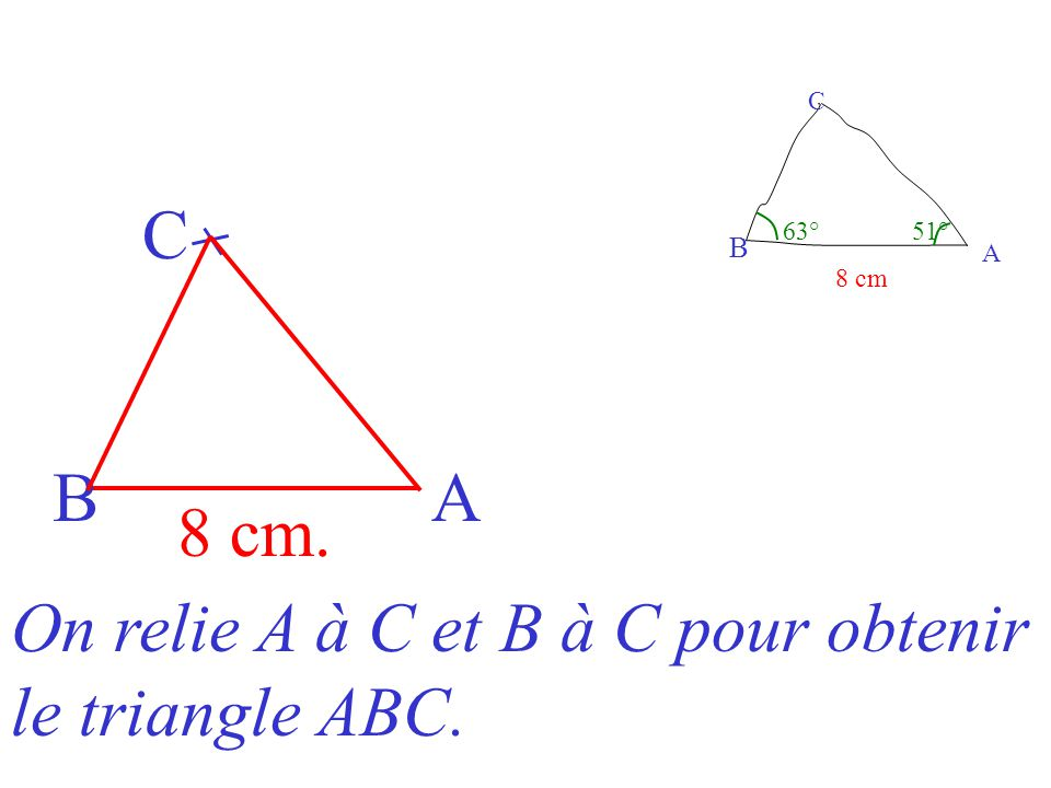 On relie A à C et B à C pour obtenir le triangle ABC.