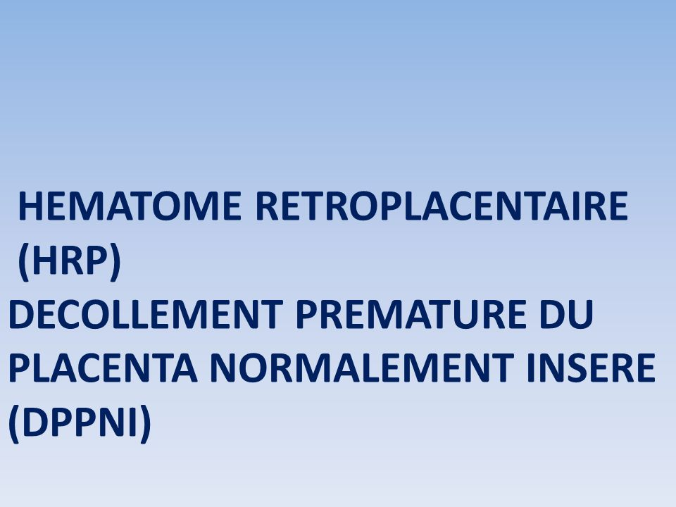 HEMATOME RETROPLACENTAIRE