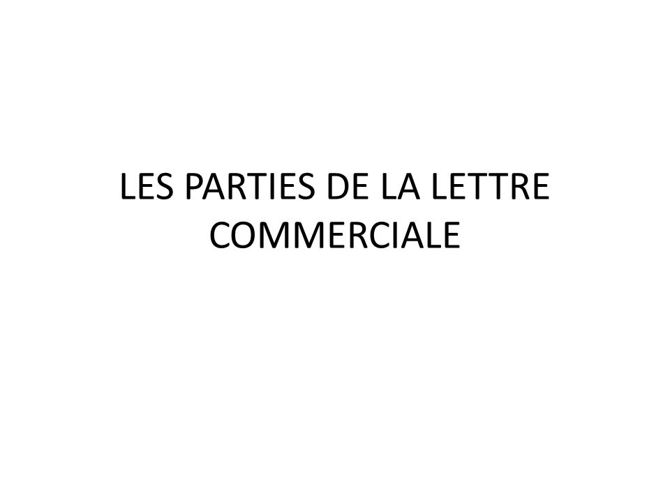 Les Parties De La Lettre Commerciale