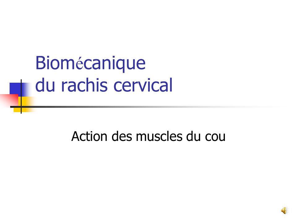 Biomécanique du rachis cervical
