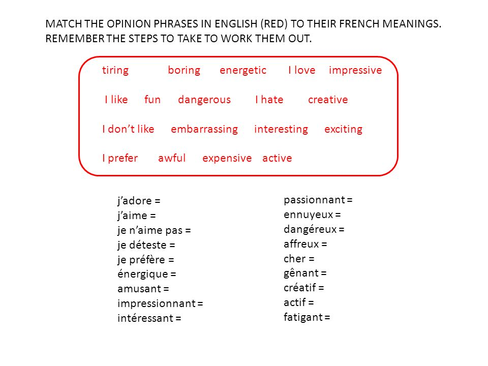 MATCH THE OPINION PHRASES IN ENGLISH (RED) TO THEIR FRENCH MEANINGS