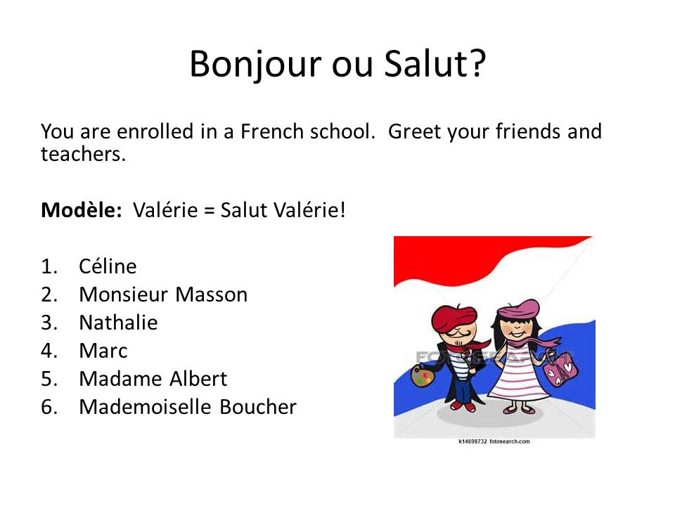 How to say hello friend in french gauranimightywindfo bonjour ou salut you are enrolled in a french school greet your friends and teachers m4hsunfo