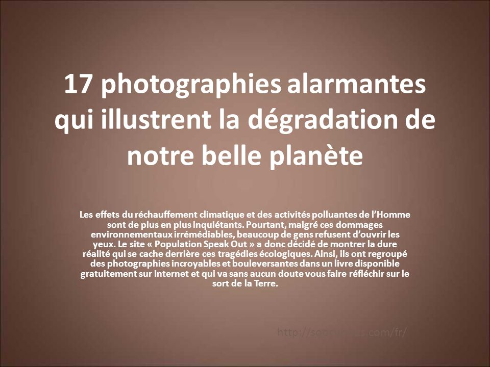17 photographies alarmantes qui illustrent la dégradation de notre belle planète