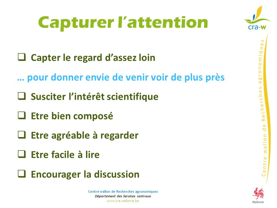 Capturer l'attention Capter le regard d'assez loin