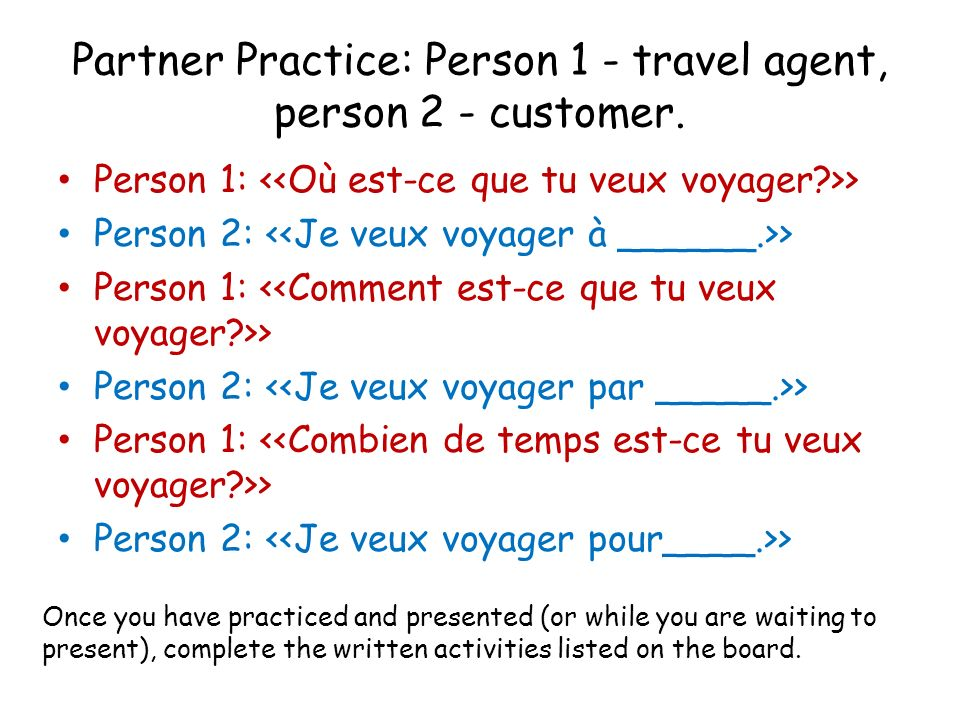 Partner Practice: Person 1 - travel agent, person 2 - customer.