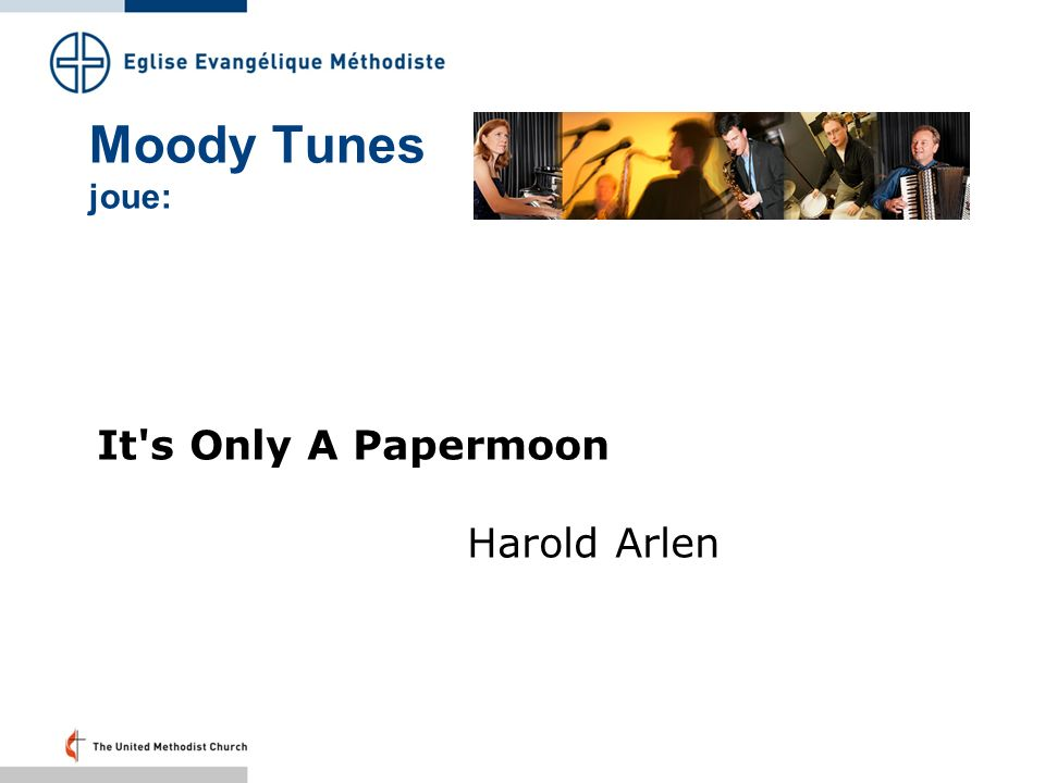 Moody Tunes joue: It s Only A Papermoon Harold Arlen