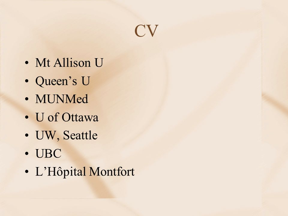 CV Mt Allison U Queen's U MUNMed U of Ottawa UW, Seattle UBC