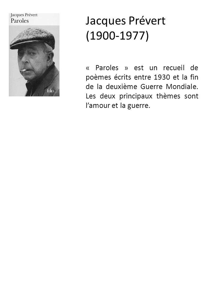Jacques Prévert 1900 1977 Paroles Est Un Recueil De Poèmes écrits Entre 1930 Et La Fin De La Deuxième Guerre Mondiale Les Deux Principaux Thèmes