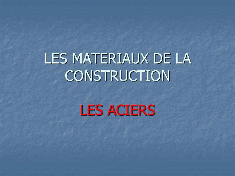 les materiaux de la construction ppt video online. Black Bedroom Furniture Sets. Home Design Ideas