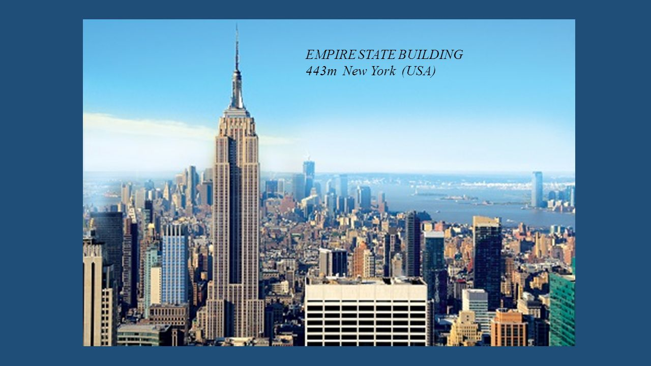 EMPIRE STATE BUILDING 443m New York (USA)