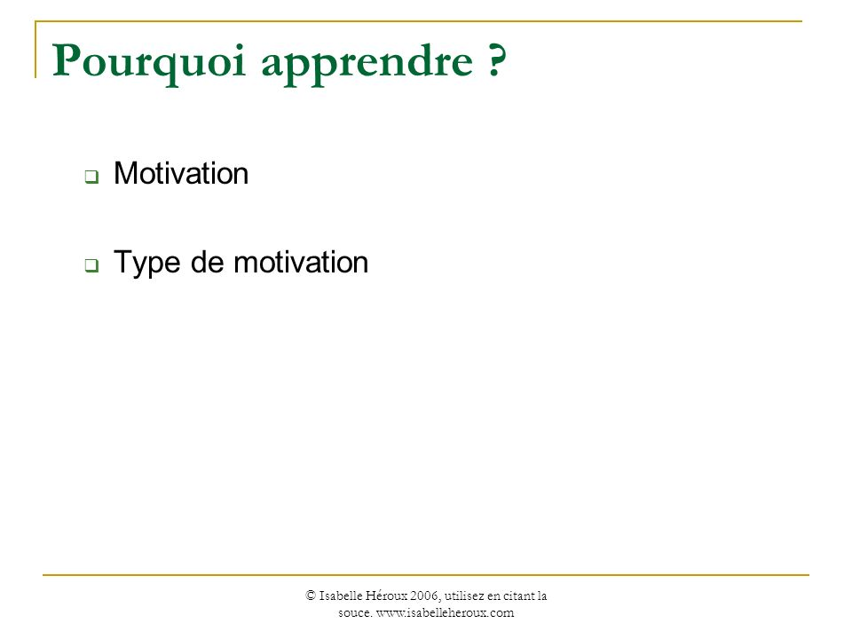 Pourquoi apprendre Motivation Type de motivation
