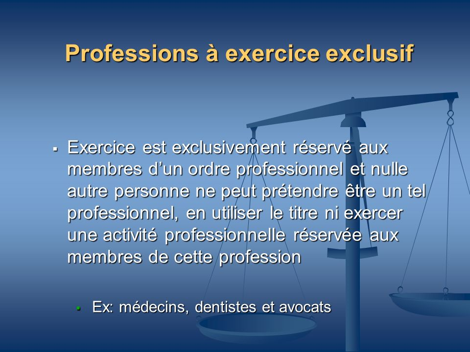 Professions à exercice exclusif