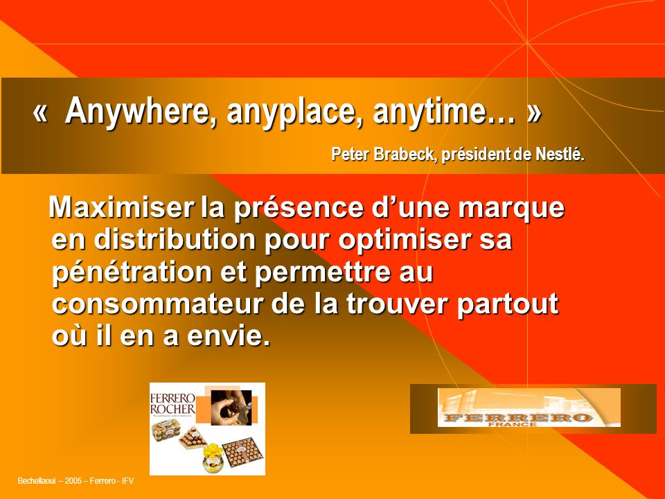 « Anywhere, anyplace, anytime… »