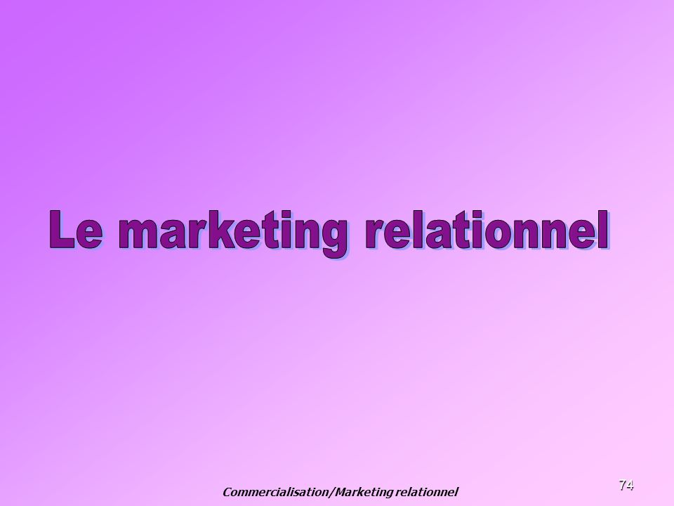 Commercialisation/Marketing relationnel