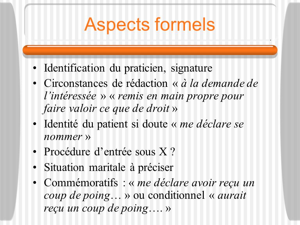 Aspects formels Identification du praticien, signature