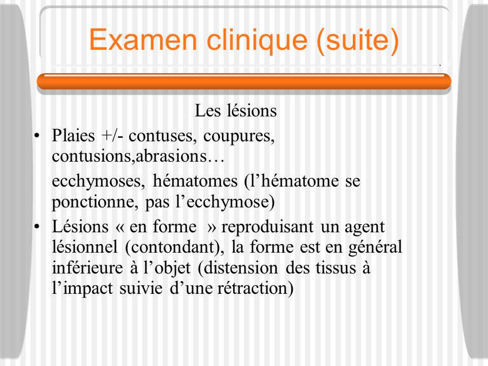 Examen clinique (suite)